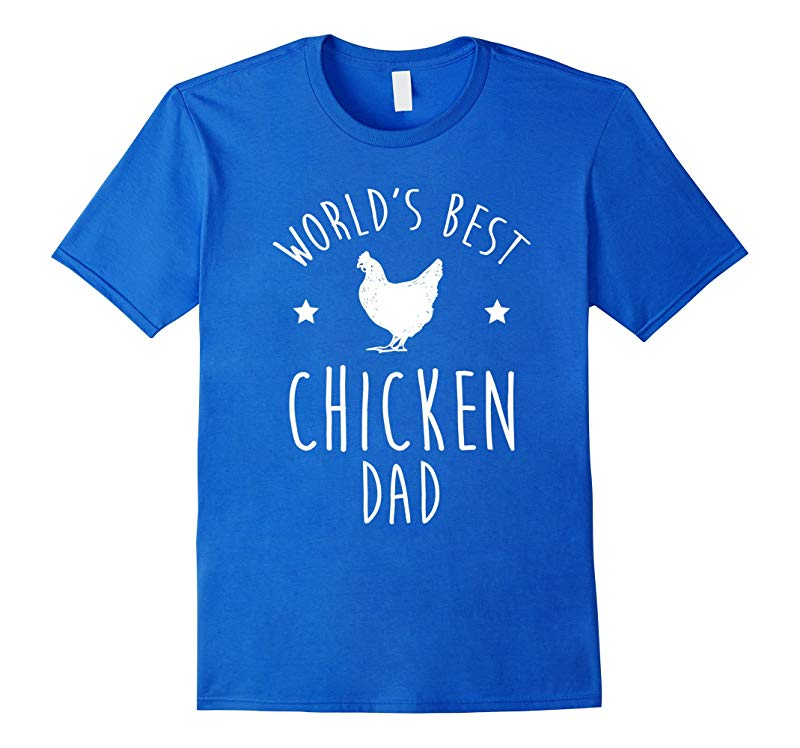 Worlds Best Chicken Dad T-Shirt Funny T-Shirt-RT