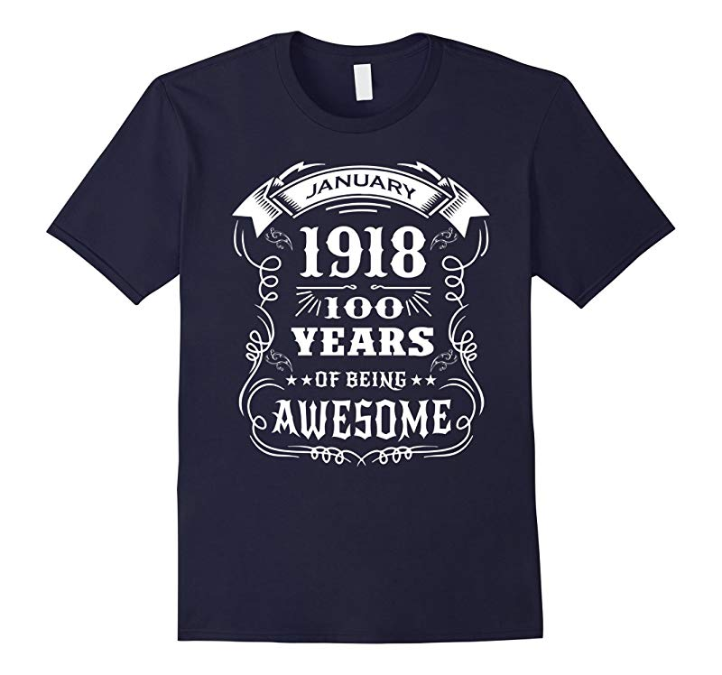 100th Birthday Gift - Born in January 1918 T-Shirt-RT