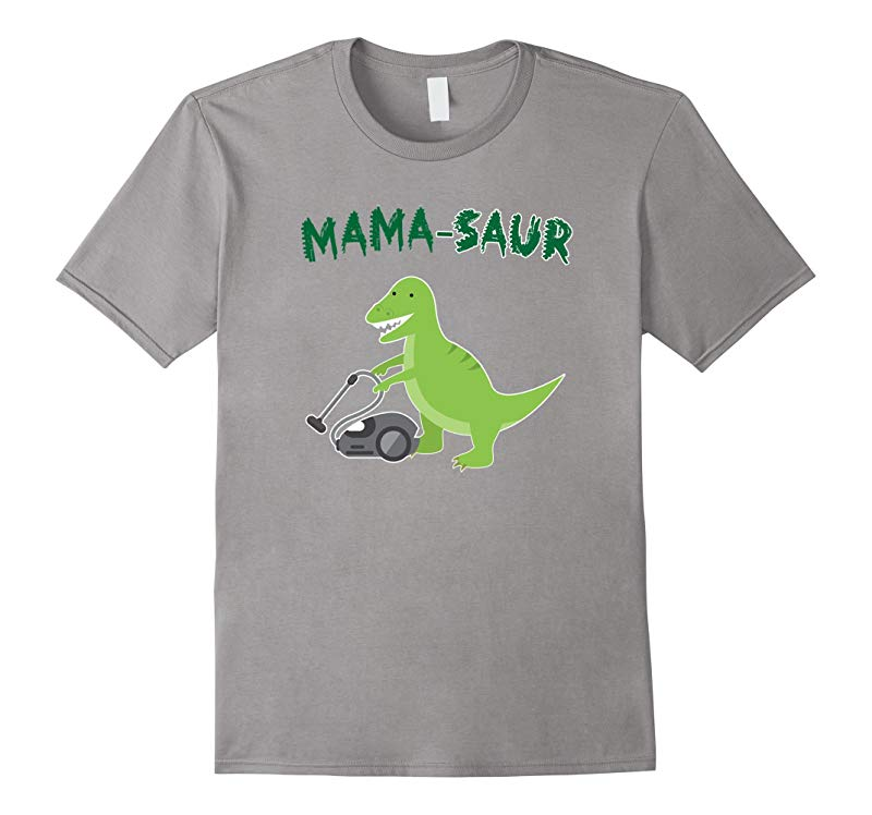Mama Saur T-REX Shirt for Mom Funny Gift for Mothers Day-RT