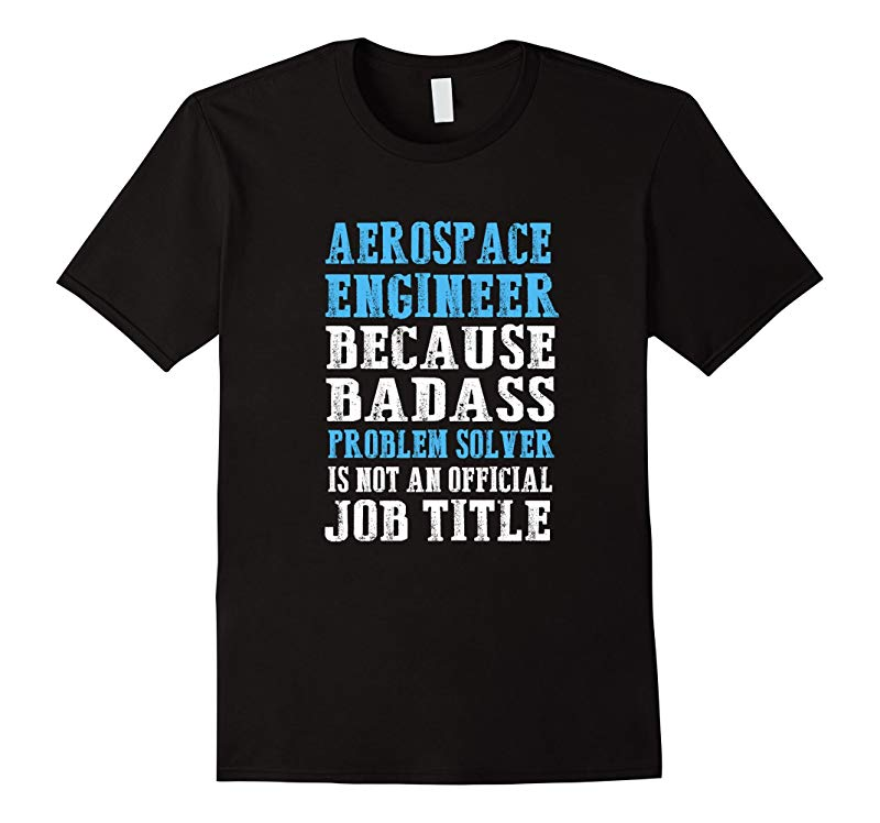 Aerospace Engineer Problem Solver T-Shirt Engineering-RT
