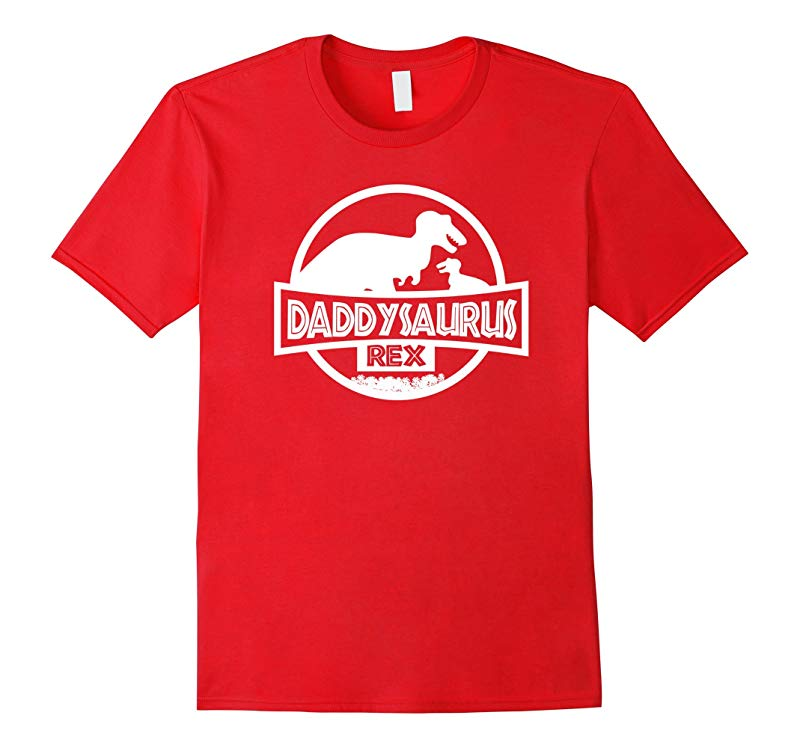 Fathers Day Shirt - Dinosaur Shirt - Daddysaurus Rex-RT