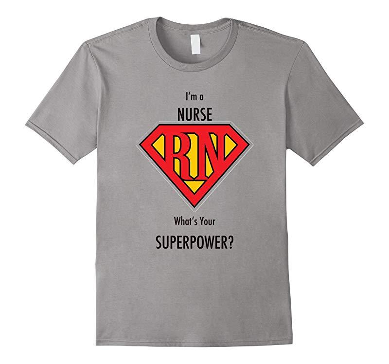 Im a Nurse whats your Superpower? T-Shirt-Vaci