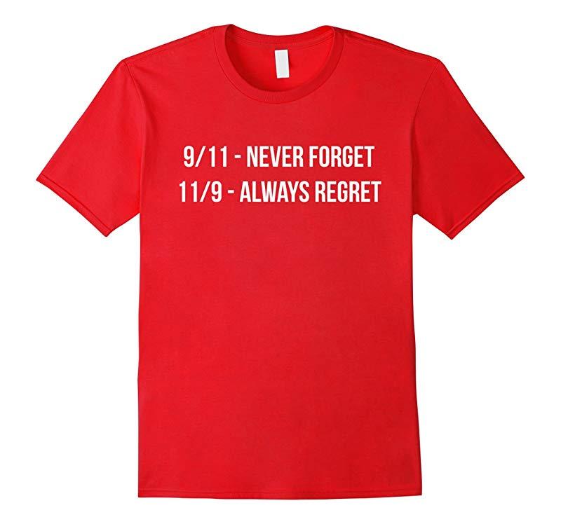 119 Always Regret T-Shirt Anti Donald Trump Never Trump Tee-RT