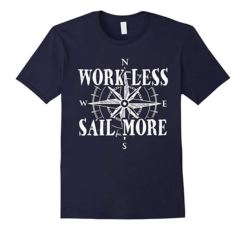 Work Less Sail More Compass Rose Sailing T-Shirt-FL