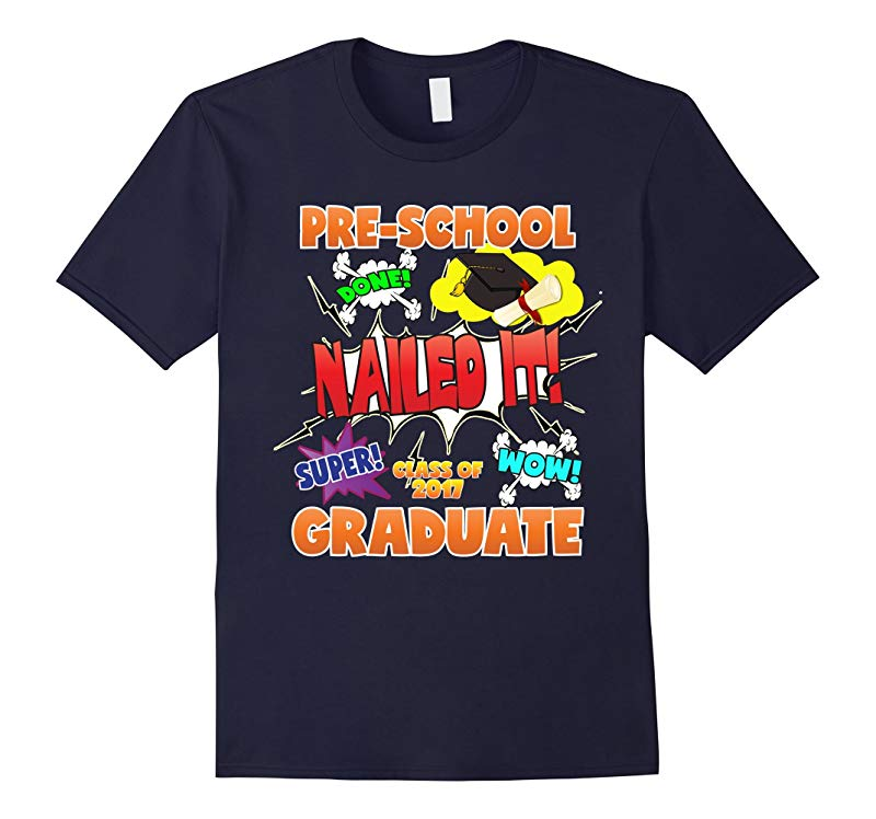 2017 Preschool Graduation Shirt Nailed It Cap Gown-RT