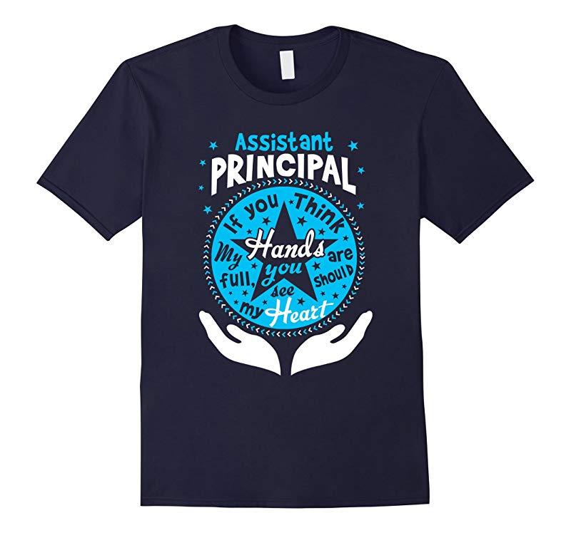 Assistant Principal Teacher Full Heart - Go To School Shirt-TD