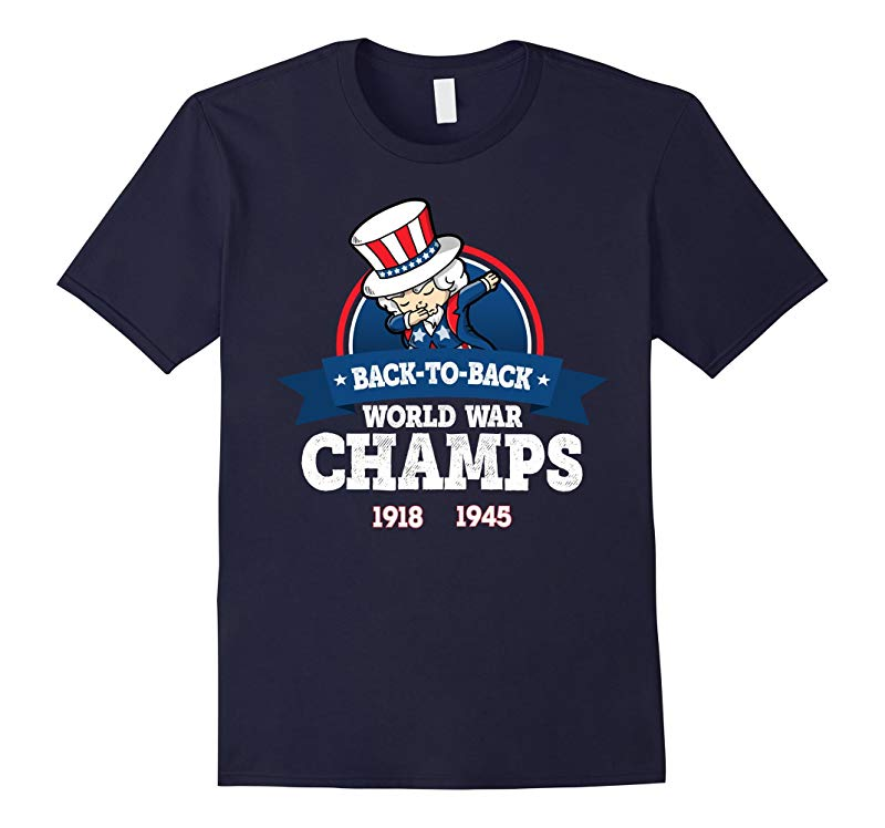 Back-to-Back World War Champs T-Shirt - Dabbing Uncle Sam-PL