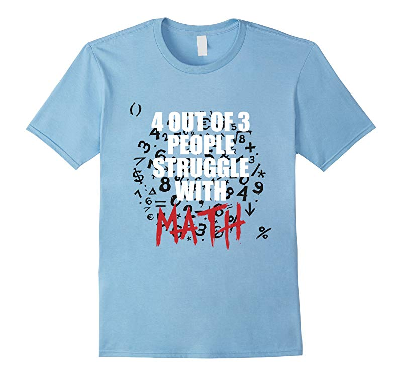 4 Out Of 3 People Struggle With Math Is Hard WTF Tee Shirt-RT