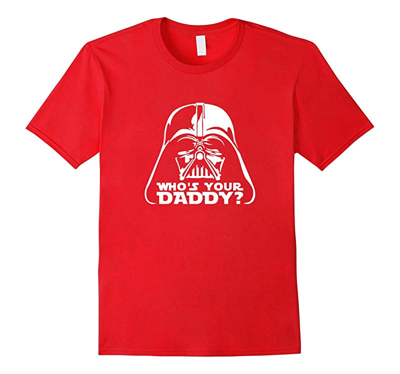 whos your daddy vader t shirts-RT