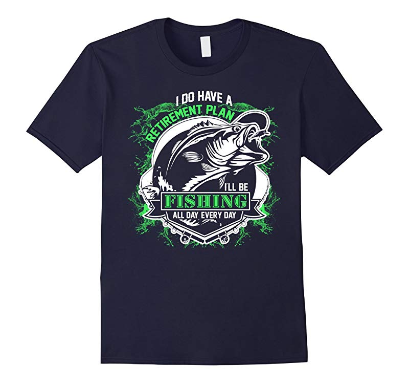 I do have a retirement plan Ill be fishing all day T-Shirt-RT