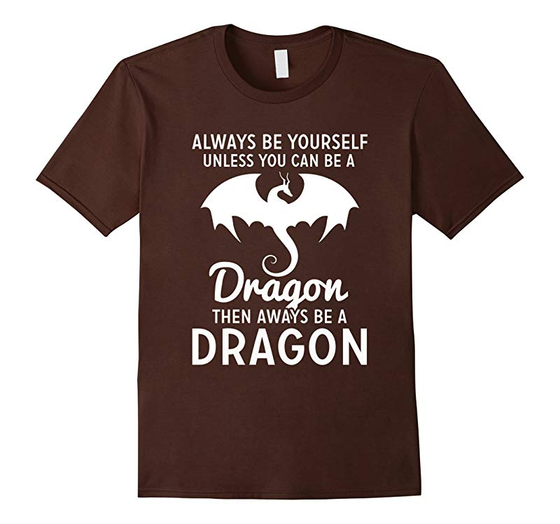 Always be Yourself Unless you can be a Dragon-RT
