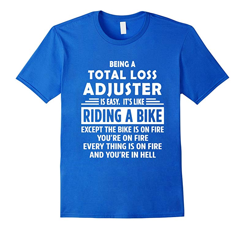 Total Loss Claims Adjuster Job Description Funny T shirt-TJ