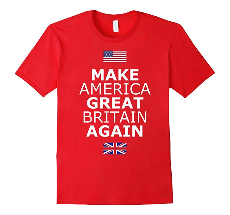 Make America Great Britain Again T-Shirt w Flags-RT