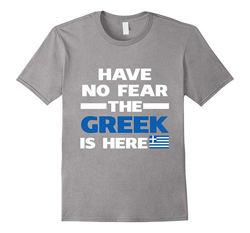 Have No Fear The Greek Is Here Proud Greece Pride Funny Flag T-Shirt-RT