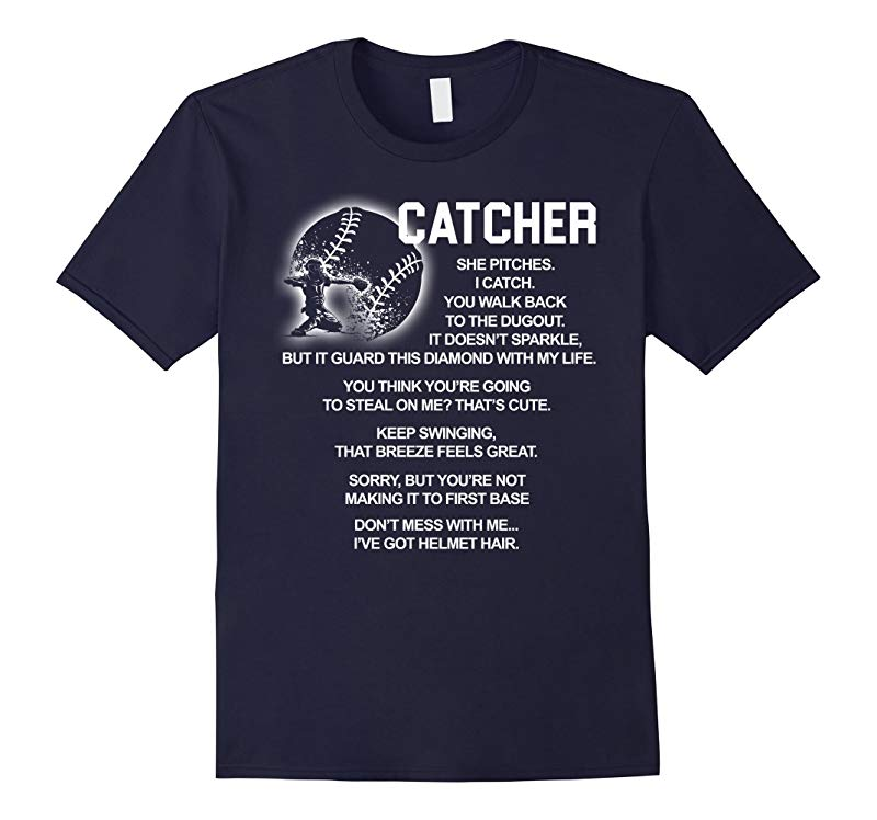 BASEBALL CATCHER SHE PITCHES I CATCH DON'T MESS WITH ME-TH