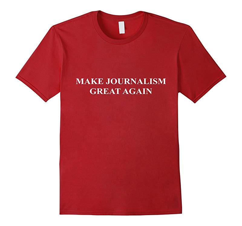 Make Journalism Great Again T-Shirt-Vaci