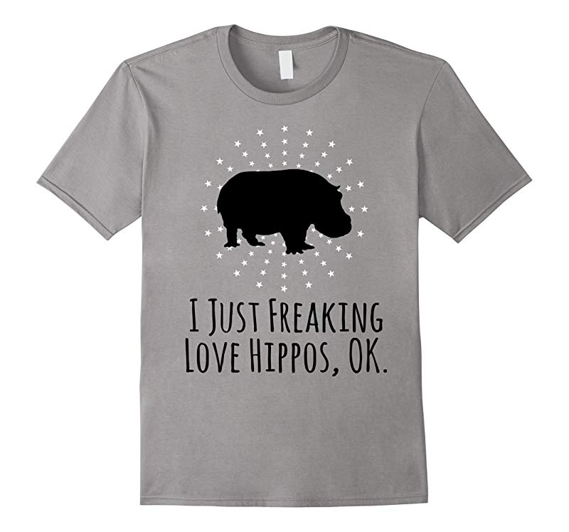 I Just Freaking Love Hippos OK Funny Hippo Lovers T-Shirt-Art