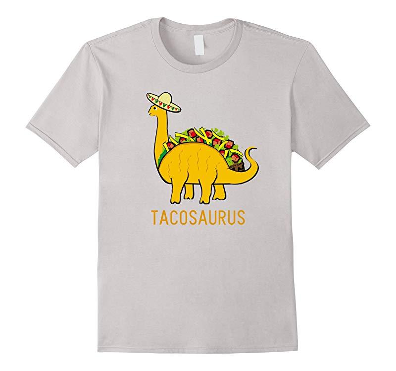 Tacosaurus Cinco de Mayo Shirt Funny Taco Dinosaur Gift-alottee gift
