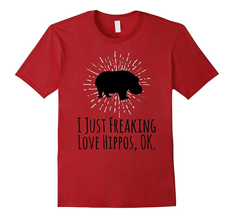 I Just Freaking Love Hippos OK Funny Hippo Lovers T-Shirt-TD