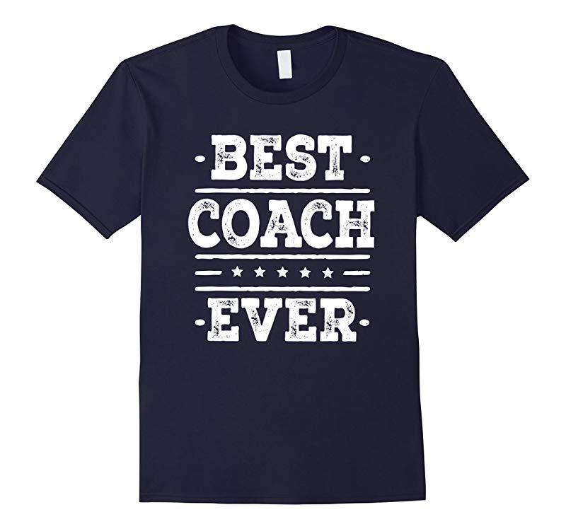 Best Coach Ever T-shirt Soccer Basketball Baseball Gift Tee-RT