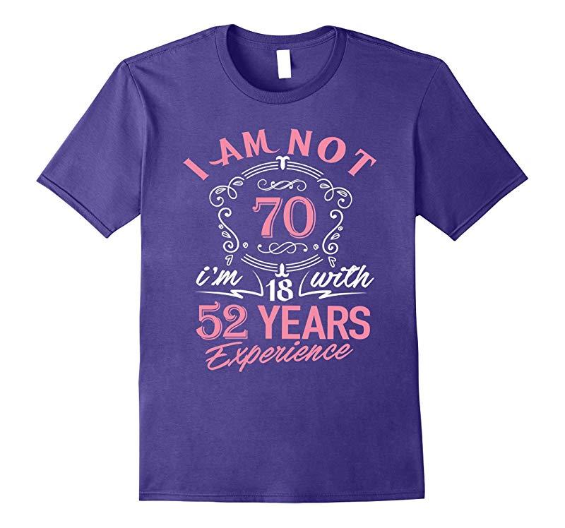 70th Birthday Gift T-Shirt I'm not 70 Years Old Bday Shirt-FL
