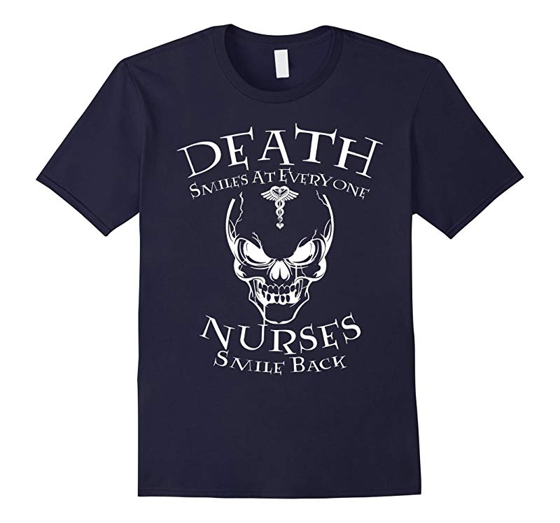Death Smiles At Everyone Nurses Smile Back Shirt Mothers Day-RT