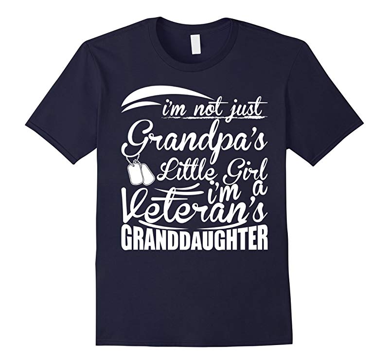 Im Not Just Grandpas Girl Im Veterans Granddaughter T-Shirt-RT