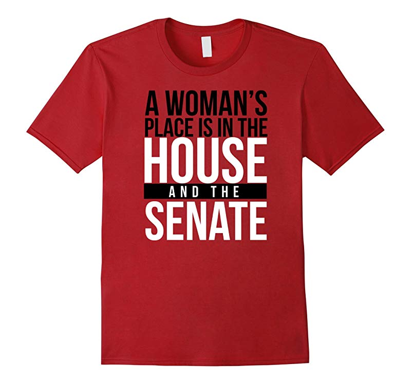 A Womans Place is in the House and the Senate Shirt-RT