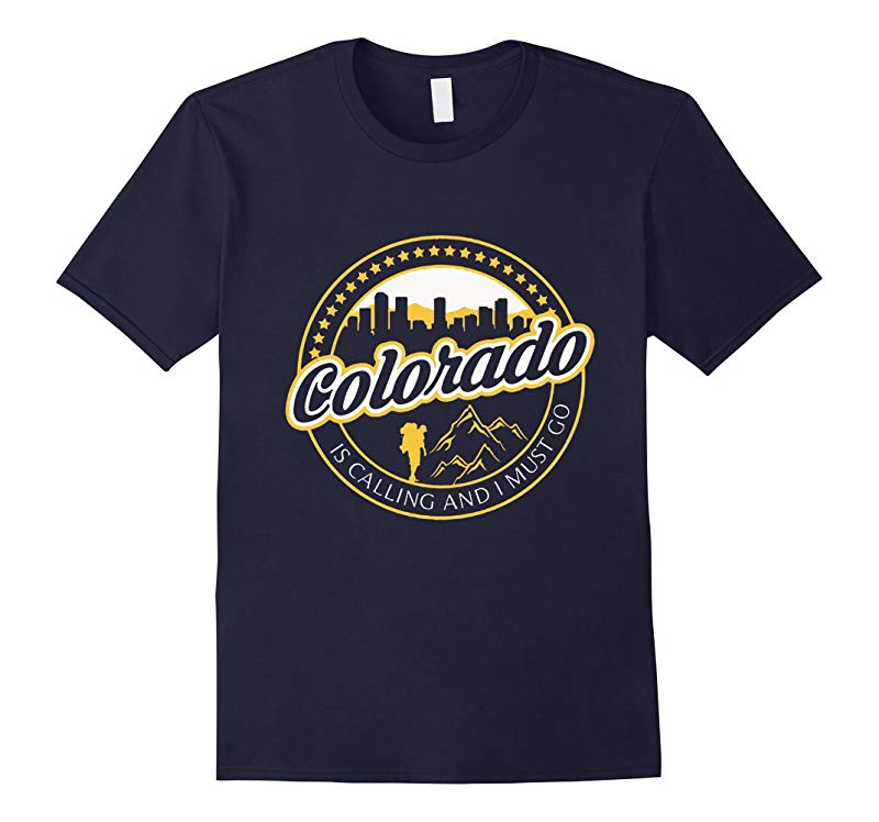 Colorado Is Calling And I Must Go T-shirt-RT