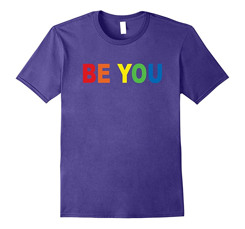 Be You Gay LGBT Pride Rainbow T-Shirt-RT