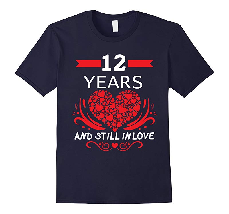 12th Wedding Anniversary Gifts 12 Year Shirt For Him and Her-RT