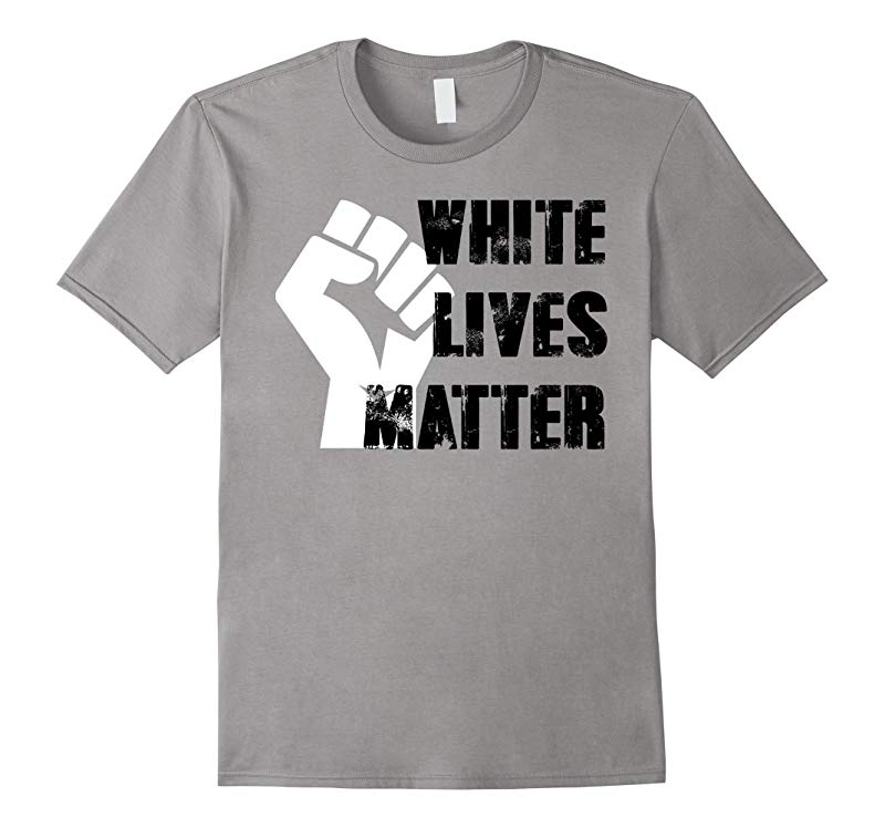 White Lives Matter Shirt - Civil Rights T-Shirt-TD