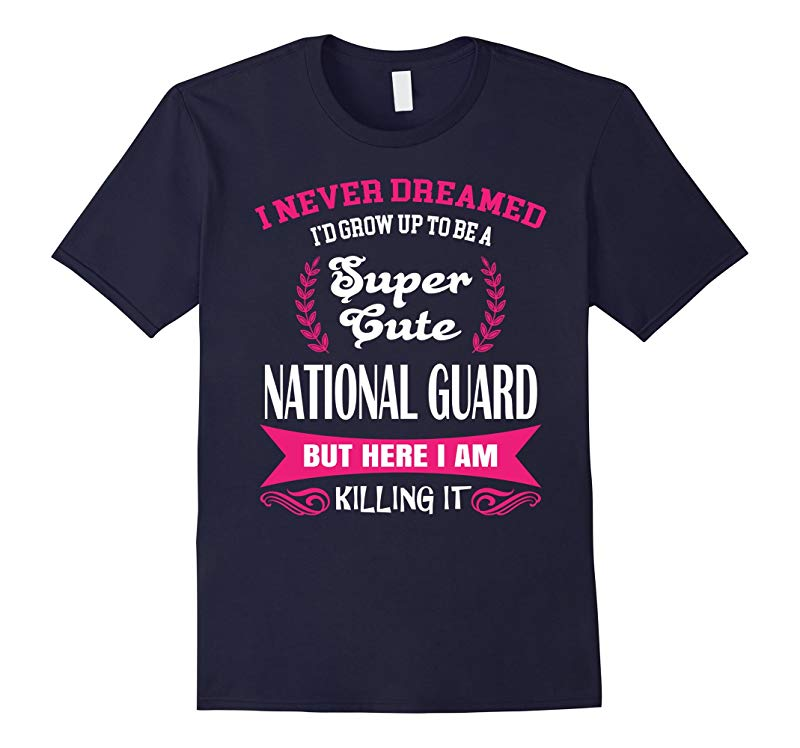 Grow Up To Be A Super Cute National Guard T-Shirt-RT
