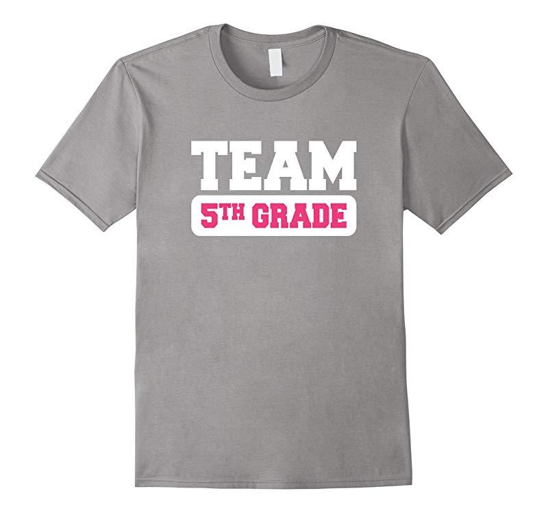 Team Fifth 5th Grade Tshirt Teacher First Day School Last-RT