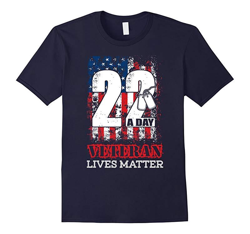 22 A Day Veteran Lives Matter Veteran t-shirt-RT
