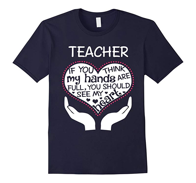 Teacher If You Think My Hands Are Full You should T Shirt-RT