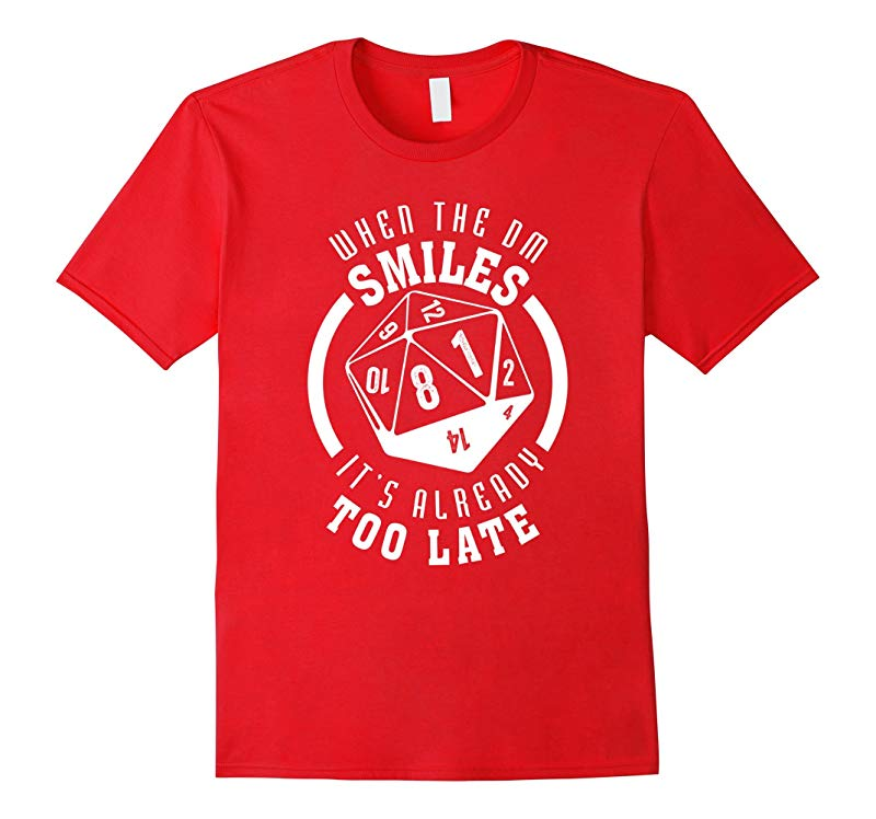 When The DM Smiles It's Already Too Late Shirt - Funny Tee-RT