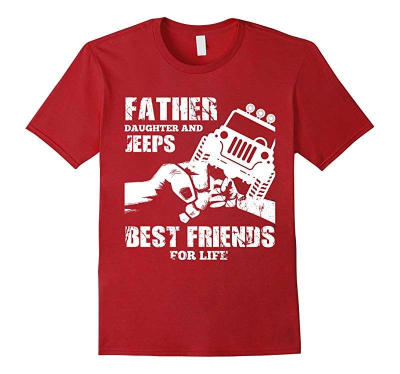 FATHER DAUGHTER JEEPS ARE BEST FRIENDS T SHIRT JEEP DAD GIFT-TD