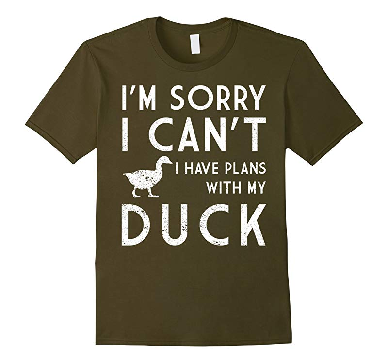 Sorry I Can't I Have Plans With My Duck T shirt-FL