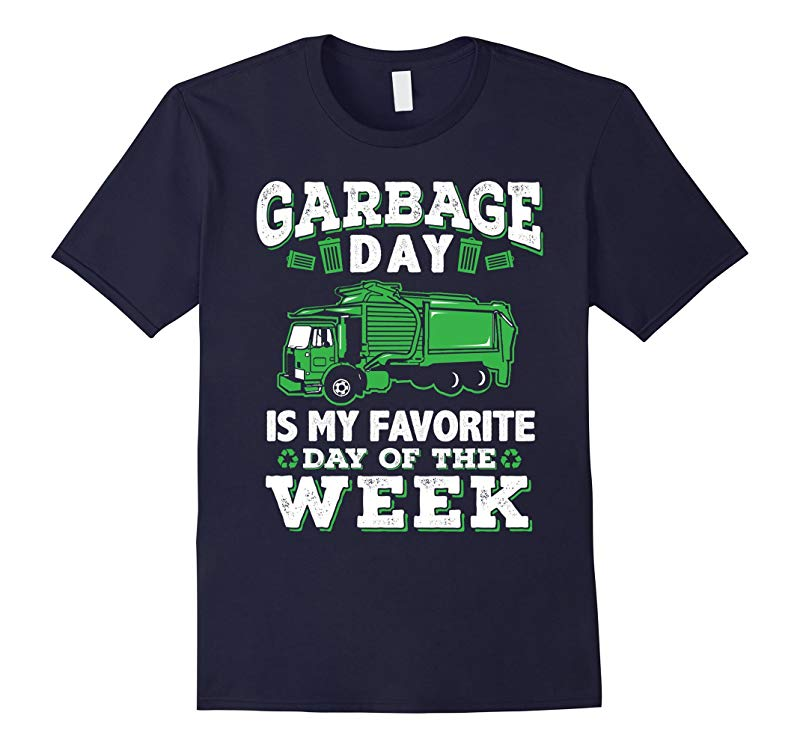 Garbage Day Is Favorite Day of Week Trash Truck Can T-Shirt-CD