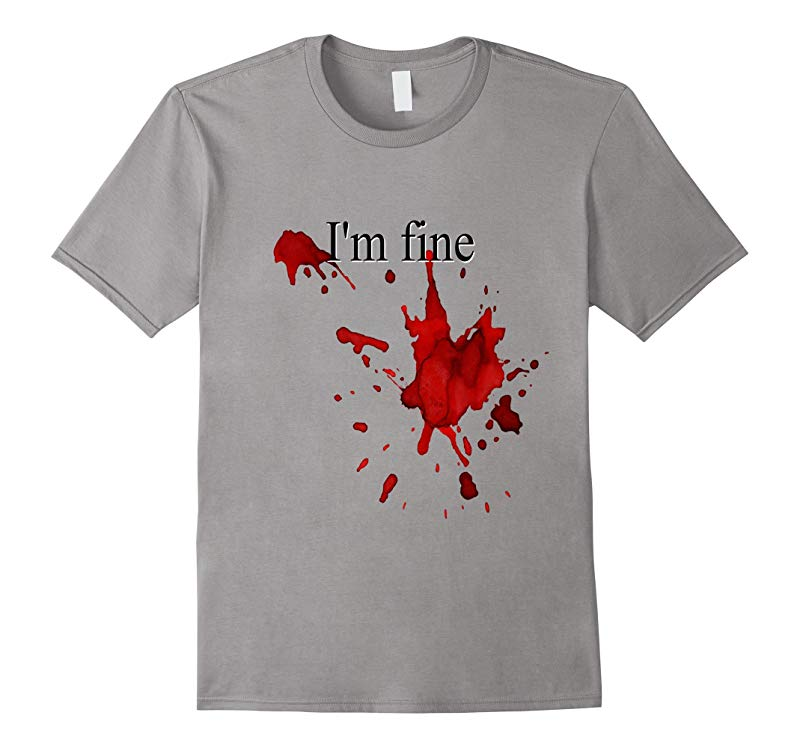Funny Halloween Shirt Im Fine Blood Splatter Bloody Costume-RT
