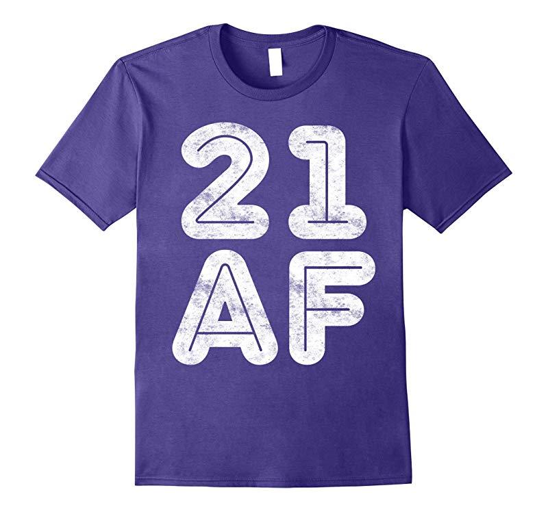 21 AF T-Shirt Funny 21st Birthday Gift Shirt-RT