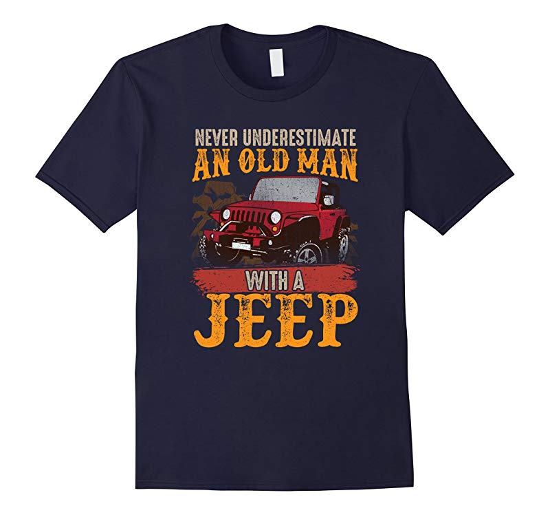 Mens Mens Never Underestimate An Old Man With A Jeep T Shirt-RT