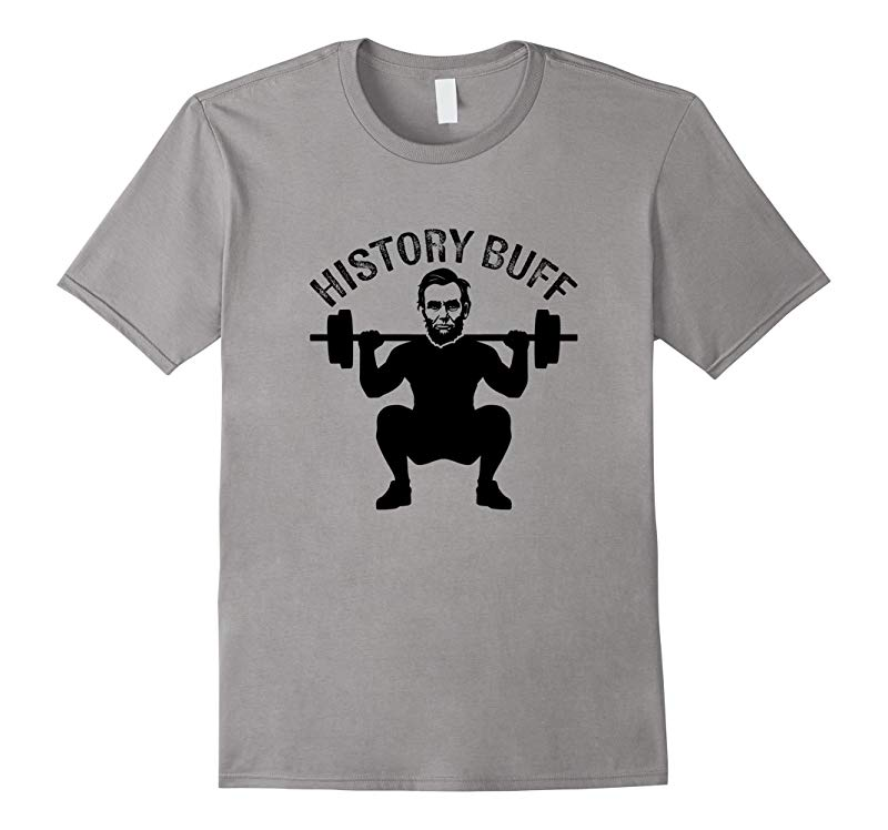Weightlifting Abe Lincoln History Buff Funny Geek T-Shirt-RT