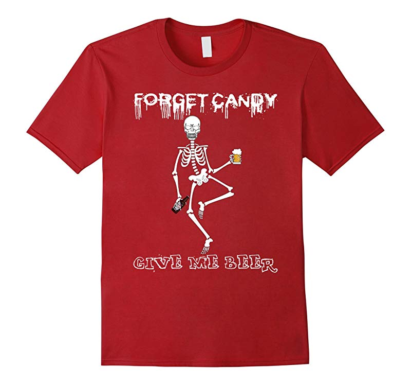 Forget Candy Give Me Beer T-shirt Funny Halloween Party-RT