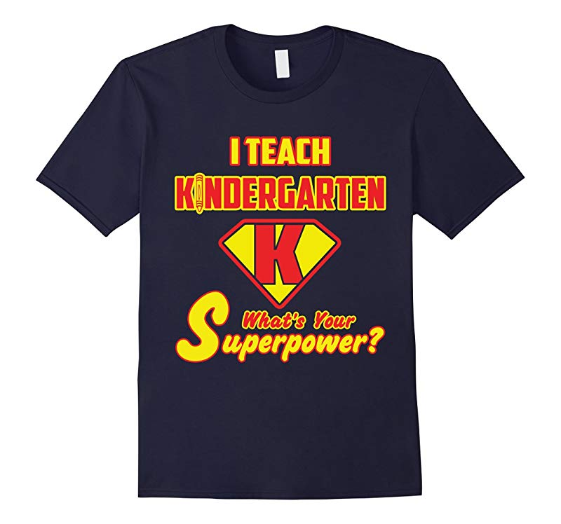 2 Sided tee I Teach Kindergarten Whats Your Superpower?-RT