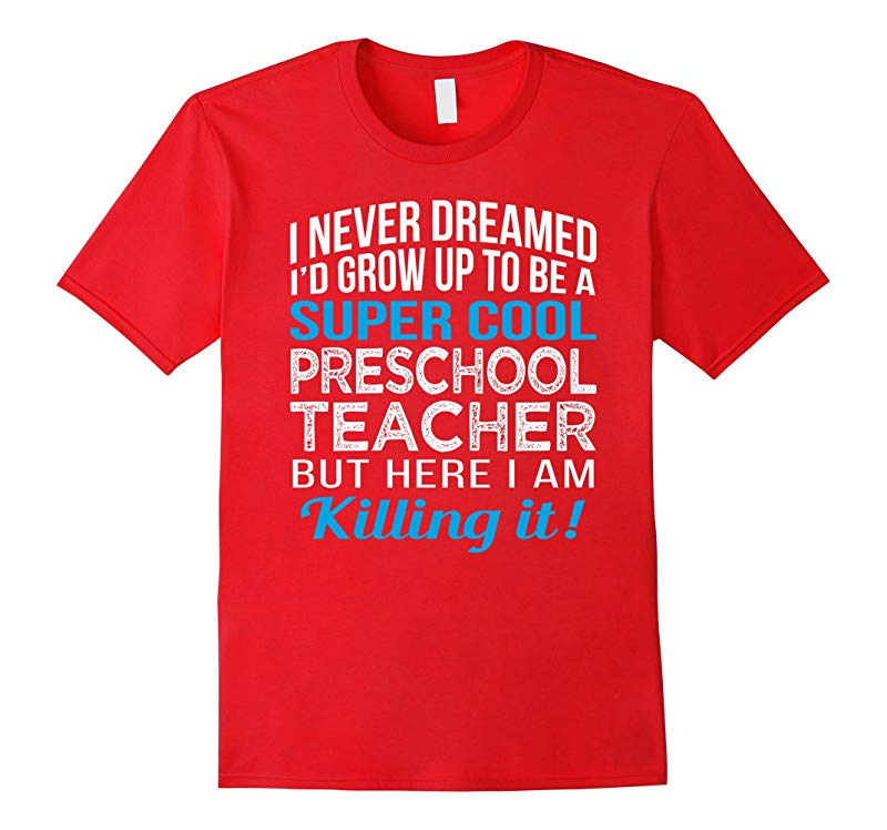 Super Cool Preschool Teacher Funny Gift T Shirt-RT