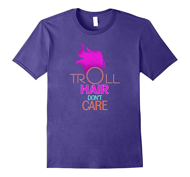 Funny Troll Hair Don't Care T-Shirt   Cute Gift Idea-RT
