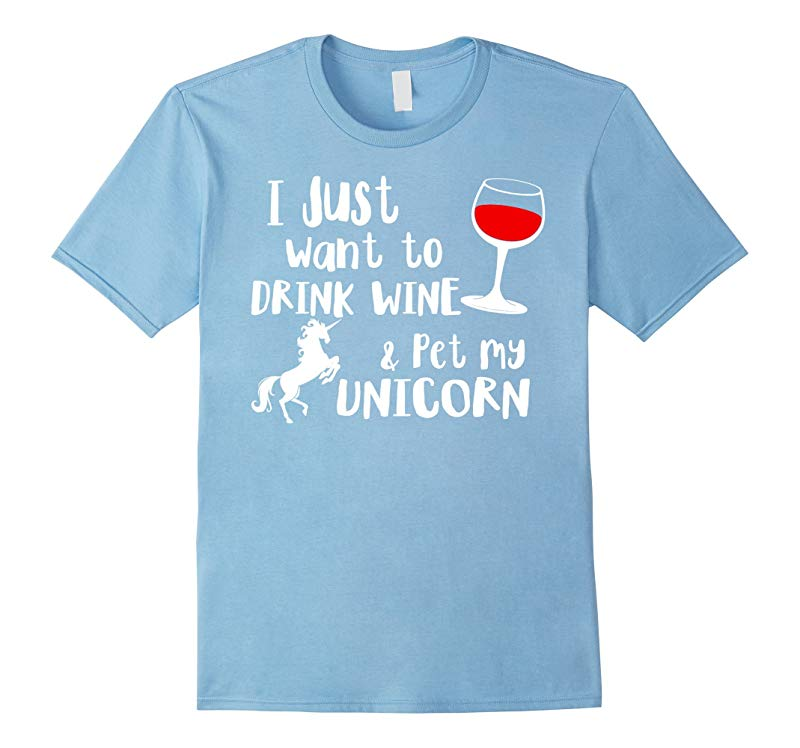 I Just Want To Drink Wine Pet My Unicorn T shirt-RT