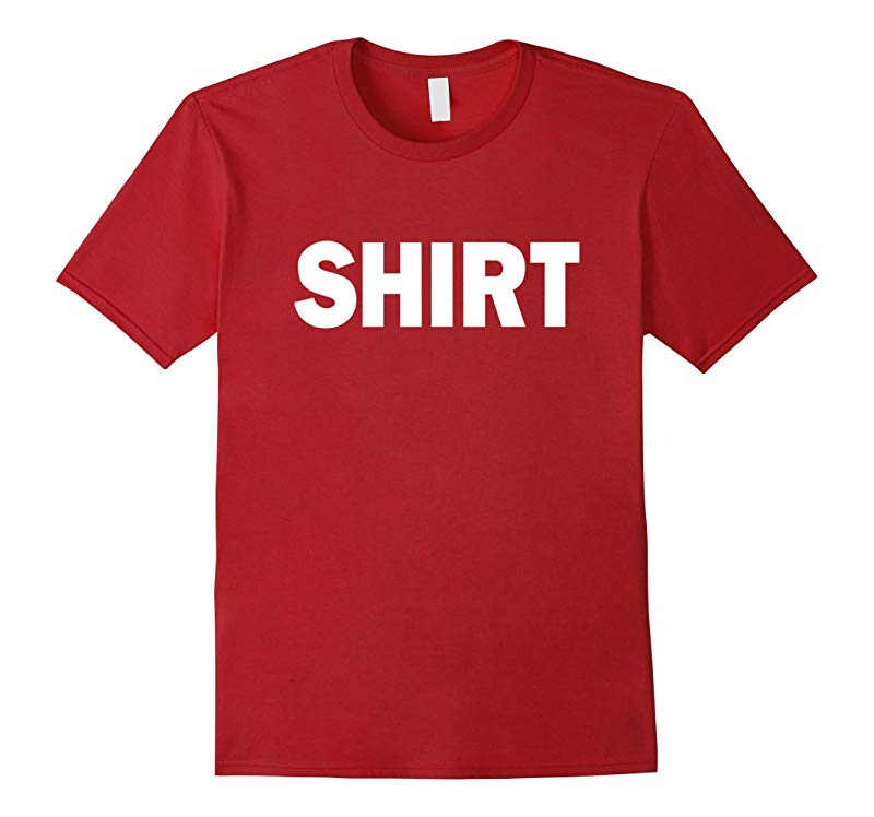T-Shirt That Says Shirt Simple One Word Funny Message-TH